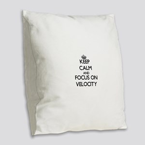 Keep Calm by focusing on Veloc Burlap Throw Pillow