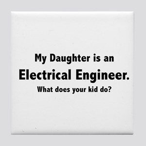 Electrical Engineer Daughter Tile Coaster