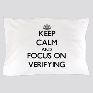 Keep Calm by focusing on Verifying Pillow Case