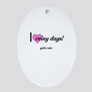 I love reiny days! Ornament (Oval)