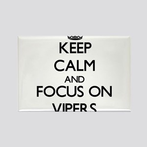 Keep Calm by focusing on Vipers Magnets