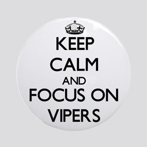Keep Calm by focusing on Vipers Ornament (Round)