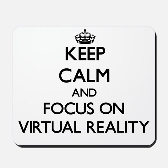 Keep Calm by focusing on Virtual Reality Mousepad