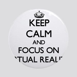 Keep Calm by focusing on Virtual Ornament (Round)