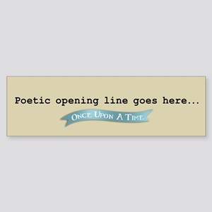 OUAT Poetic Opening Line Bumper Sticker