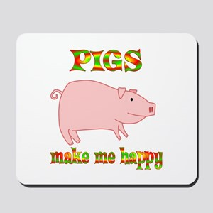 Pigs Make Me Happy Mousepad