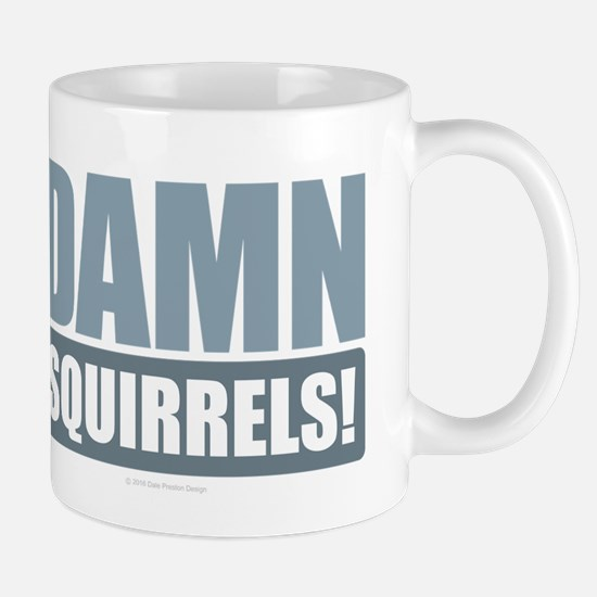 Damn Squirrels Mugs