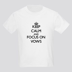 Keep Calm by focusing on Vows T-Shirt
