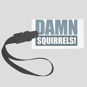 Damn Squirrels Large Luggage Tag