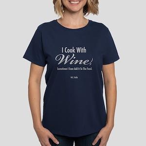 I Cook With Wine Women's Dark T-Shirt