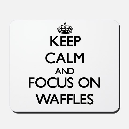 Keep Calm by focusing on Waffles Mousepad