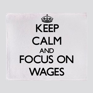 Keep Calm by focusing on Wages Throw Blanket
