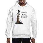 It's A Blast! Hooded Sweatshirt