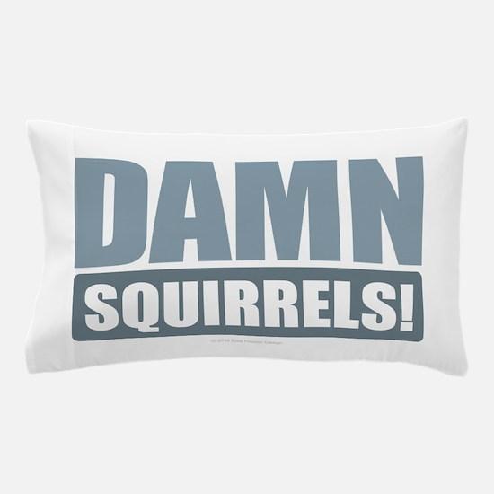 Damn Squirrels Pillow Case