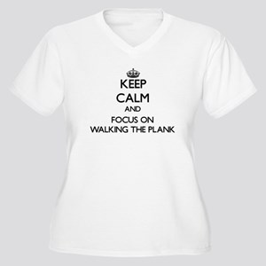 Keep Calm by focusing on Walking Plus Size T-Shirt