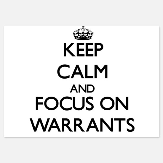 Keep Calm by focusing on Warrants Invitations