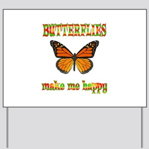Butterflies Make Me Happy Yard Sign