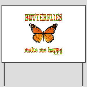 Butterflies Make Me Happy Yard Sign