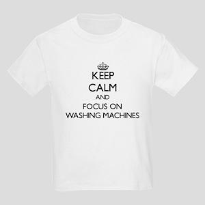 Keep Calm by focusing on Washing Machines T-Shirt