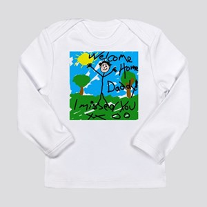 Welcome Home Daddy Long Sleeve T-Shirt