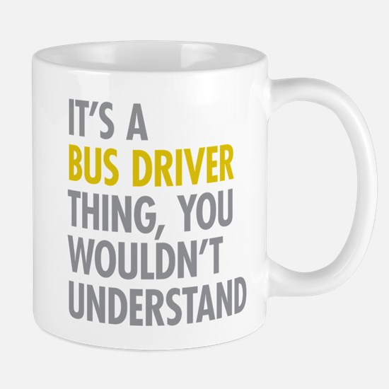 Its A Bus Driver Thing Mug