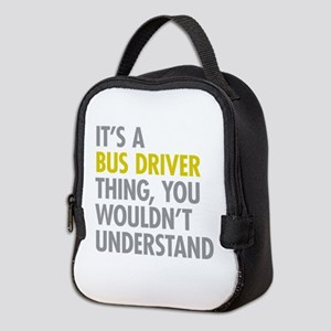 Its A Bus Driver Thing Neoprene Lunch Bag