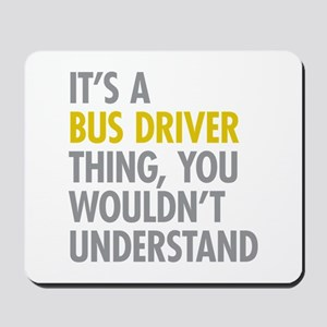 Its A Bus Driver Thing Mousepad