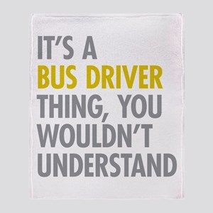 Its A Bus Driver Thing Throw Blanket