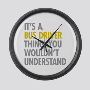 Its A Bus Driver Thing Large Wall Clock