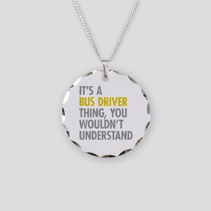 Its A Bus Driver Thing Necklace Circle Charm