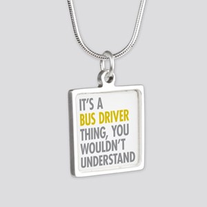 Its A Bus Driver Thing Silver Square Necklace