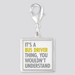 Its A Bus Driver Thing Silver Square Charm