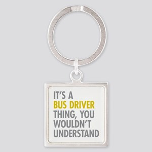 Its A Bus Driver Thing Square Keychain