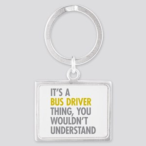 Its A Bus Driver Thing Landscape Keychain