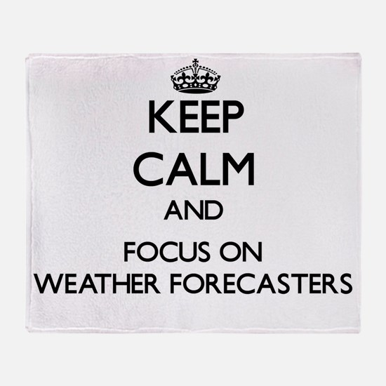 Keep Calm by focusing on Weather For Throw Blanket