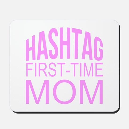 1st Time Mommy Hashtag Mousepad