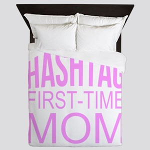 1st Time Mommy Hashtag Queen Duvet