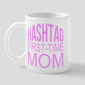 1st Time Mommy Hashtag Mugs