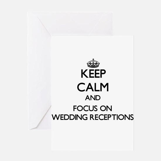 Keep Calm by focusing on Wedding Re Greeting Cards