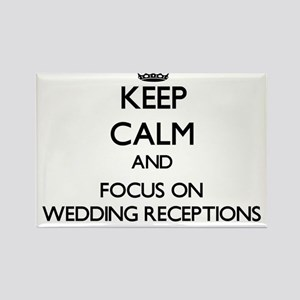 Keep Calm by focusing on Wedding Reception Magnets