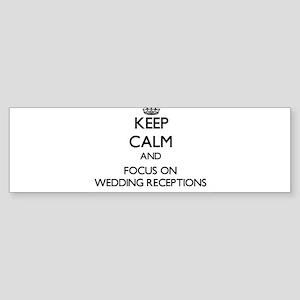 Keep Calm by focusing on Wedding Re Bumper Sticker