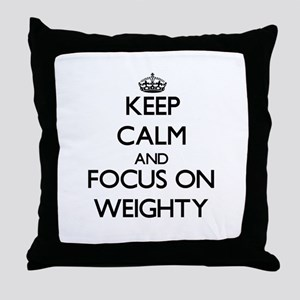 Keep Calm by focusing on Weighty Throw Pillow