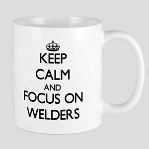 Keep Calm by focusing on Welders Mugs