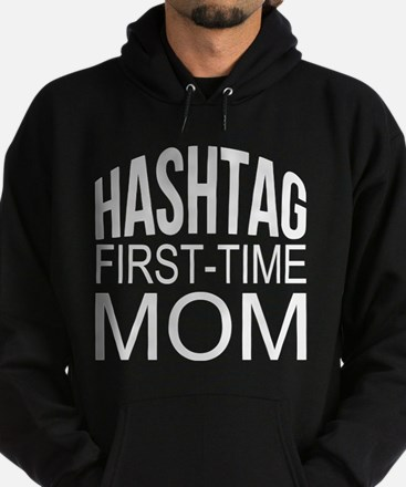 1st Time Mommy Hashtag Hoodie