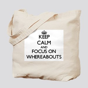 Keep Calm by focusing on Whereabouts Tote Bag