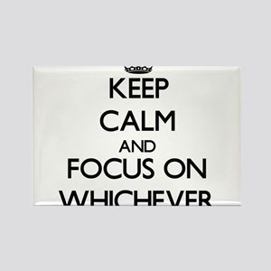 Keep Calm by focusing on Whichever Magnets
