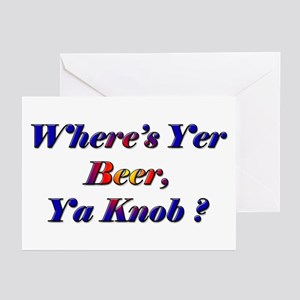Where's Yer Beer, Ya Knob? Greeting Cards (Package