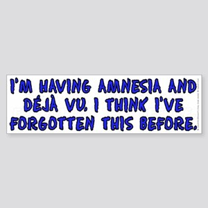 Amnesia and deja vu - Sticker (Bumper)