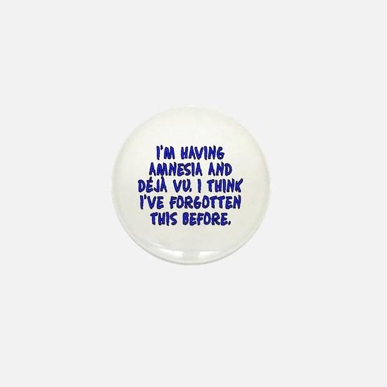 Amnesia and deja vu - Mini Button