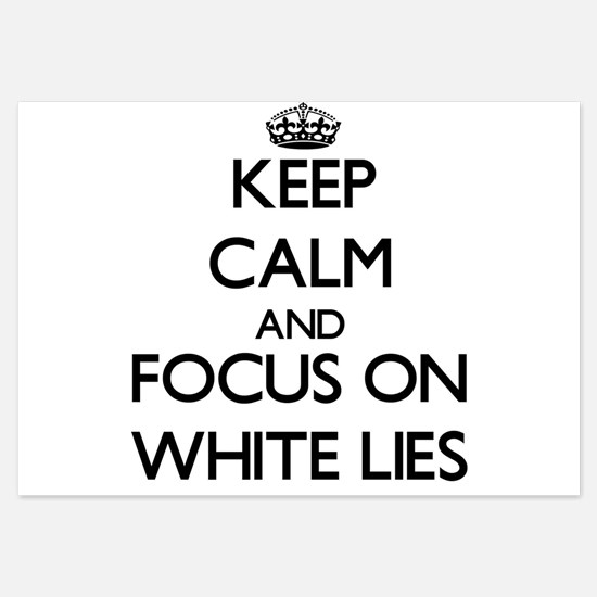 Keep Calm by focusing on White Lies Invitations